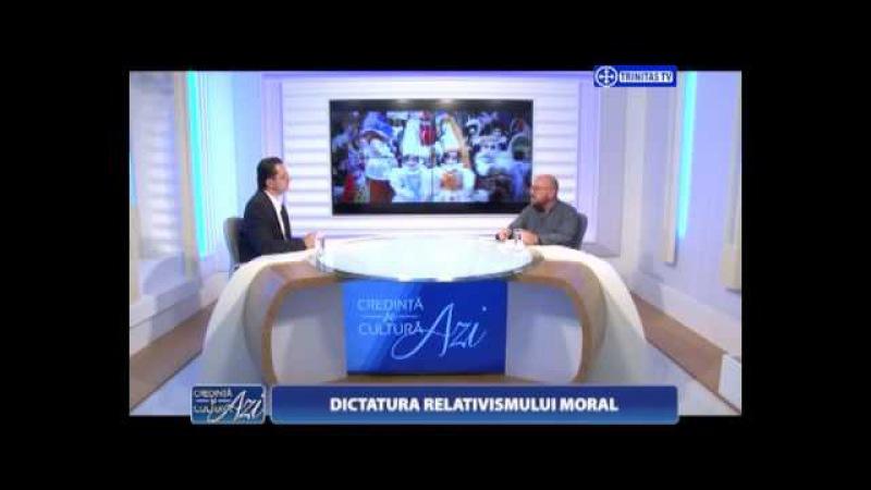 Credință și Cultură Azi. Dictatura relativismului moral (19 06 2016)