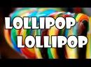 Lollipop, Lollipop, Oh Lolli-Lolli-Lolli