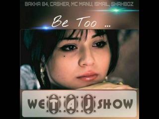BK PRO — Bakha 84, Casher, Ismail, Shahboz — Бе Ту | Be Too « NEW HIT 2016 » | Audio | weTAJshow