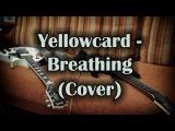 Yellowcard - Breathing ( Soa Unity cover )