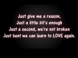 Pink - Just Give Me A Reason Lyrics (eng.sub) песни с субтитрами