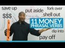 11 PHRASAL VERBS for talking about MONEY in English