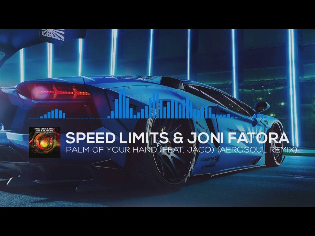 [Trance] - Speed Limits Joni Fatora - Palm Of Your Hand (feat. Jaco) (Aerosoul Remix)