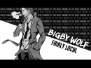 Bigby wolf ❝fairly local❞ thanks for 200 subs