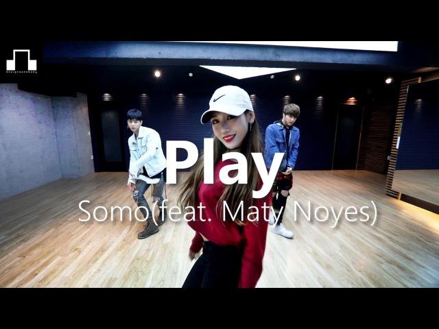 Play - SoMo (feat. Maty Noyes) dsomeb Choreography dance