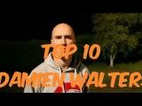 Top 10 Damien Walters 2017
