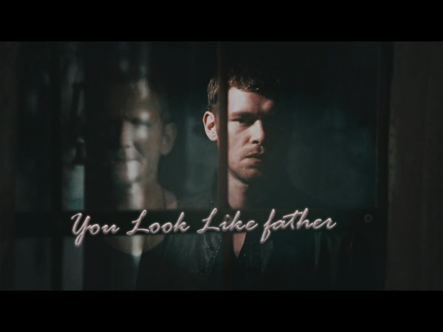 Klaus Mikaelson | You look like father