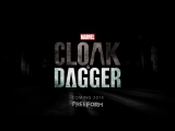 Marvel`s Cloak & Dagger (First Official Trailer)