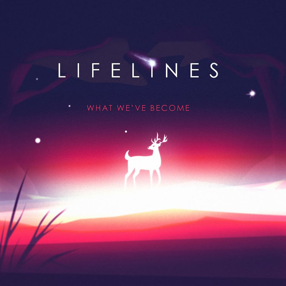 Lifelines - What We've Become [single] (2016)