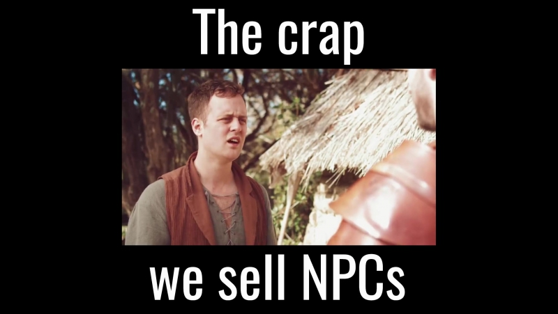 The crap we sell NPCs