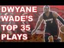 Dwyane Wade's Top 35 Plays of His Career!