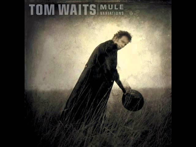 Tom Waits - Mule Variations - full album