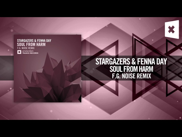 Stargazers Fenna Day - Soul From Harm (F.G. Noise Remix) [FULL]