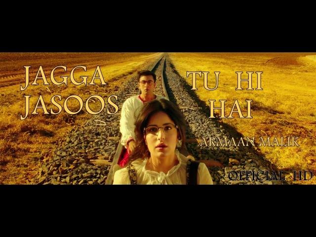 JAGGA JASOOS SONG | TU HI HAI | Armaan Malik | Pritam | Ranbir Kapoor Katrina Kaif