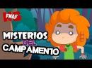 MISTERIOS DEL CAMPAMENTO 24 SERIE ANIMADA FNAFHS