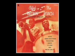 Clifford Brown Max Roach Quintet - The Blues Walk