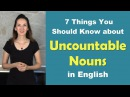 English Grammar: 7 Things You Should Know about Uncountable Nouns