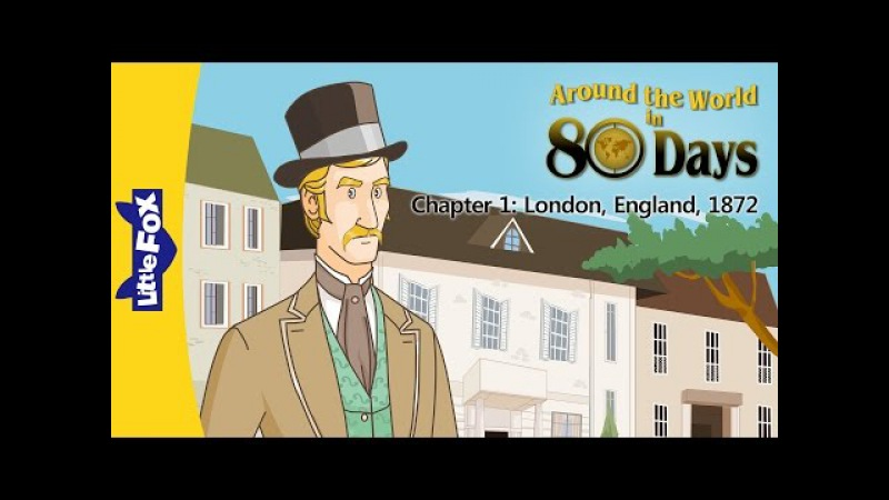 Around the World in 80 Days 1: London, England, 1872 | Level 6 | By Little Fox