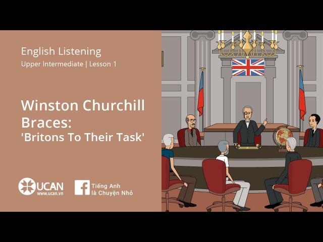 Learn E Listening | Upper Intermediate - Lesson 1. Winston Churchill Braces Britons To Their Task