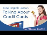 Talking About Credit Cards - Free Spoken English Lesson