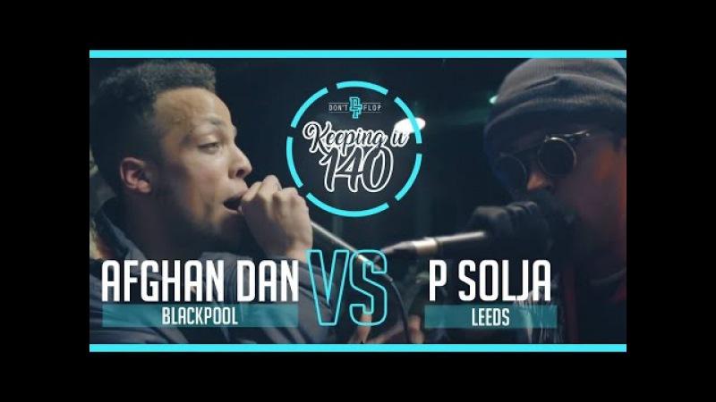 P SOLJA VS AFGHAN DAN | Don't Flop Grime Clash