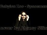 Babylon Zoo - Spaceman (cover by Alexey Silin)