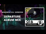 Monstercat 016 - Expedition (Departure Album Mix) 1 Hour of Electronic Music