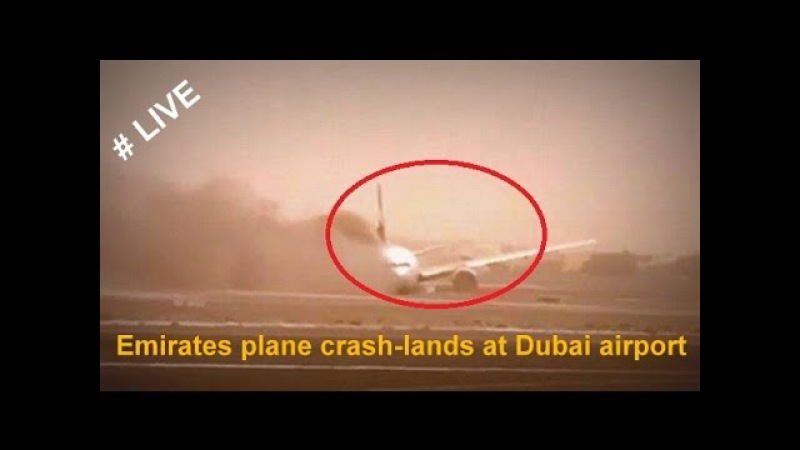 [LIVE VIDEO] Emirates plane crash-lands at Dubai airport - Raw Video Caught On Camera