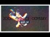 2001 A Space Odyssey Quick Cut
