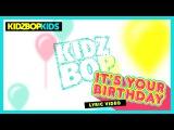 KIDZ BOP Kids It's Your Birthday (Official Lyric Video) KIDZ BOP Original Birthday Song