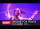ATOMS FOR PEACE - Live at EXIT REvolution 2013 Full Concert