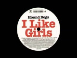 Hound Dogs - I Like Girls (Olav Basoski Remix) (2005)