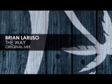 Brian Laruso - The Way [Deep House]