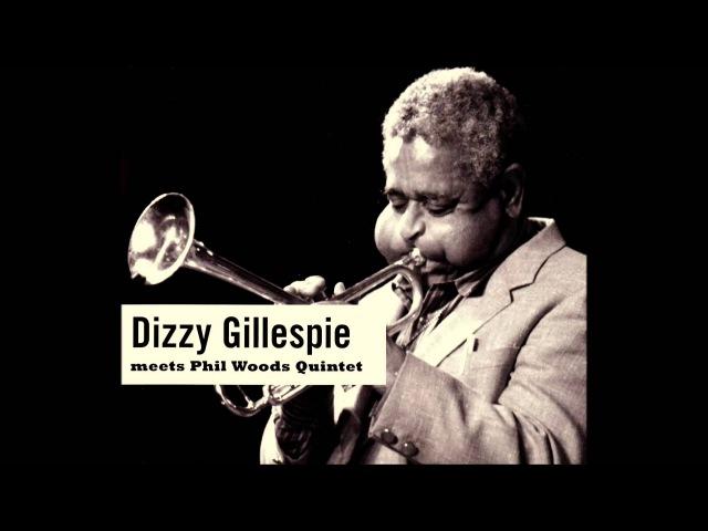 Dizzy Gillespie Phil Woods Quintet - Round Midnight