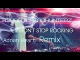 R3hab  Headhunterz - Wont Stop Rocking (Adnan Heart Remix)