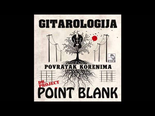 Dr. Project Point Blank feat. Dado Topic - Tu negde zivi ona - (Audio 2015) HD