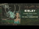 Eisley Louder Than a Lion (ft. Anthony Green)