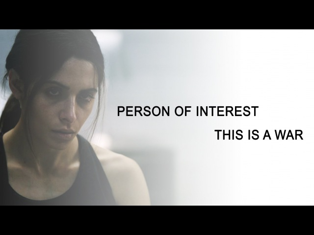 Person Of Interest || This is a war