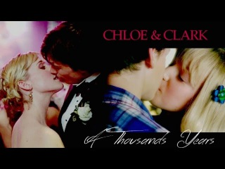 ► Chloe Clark || A Thousand Years Pt. 2 || Smallville