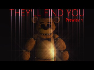 [FNAF/SFM] THE'LL FIND YOU (Preview1)