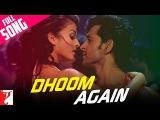 Dhoom Again - Full Song Dhoom2 Hrithik Roshan Aishwarya Rai
