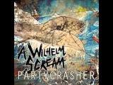 A Wilhelm Scream - Partycrasher (full album) + link download