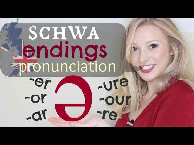 The Schwa ə Sound - Endings British Pronunciation Spelling Tips | -er -ar -or -our -ure -re