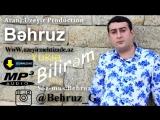 Behruz - Bilirem ( Yep yeni 2015 ) www.uzeyirmehtizade.az