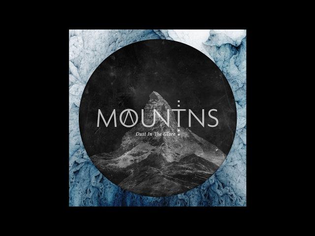 MOUNTAINS Dust In The Glare (New Full Album) 2017