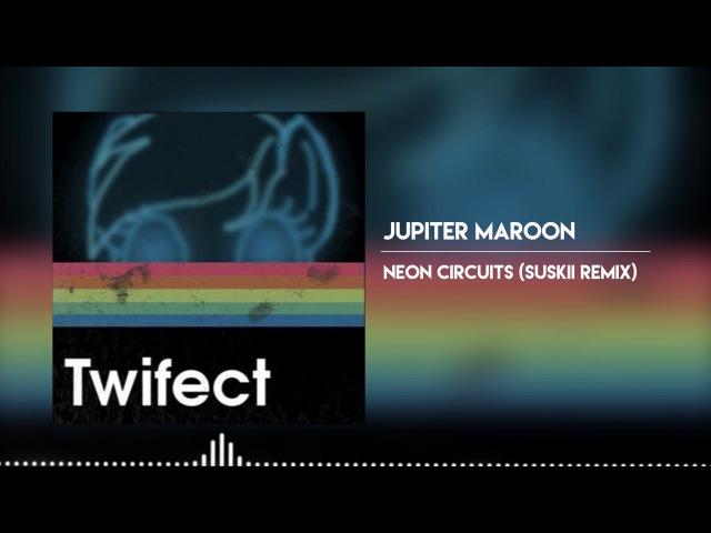 Jupiter Maroon - Neon Circuits (Suskii Remix)