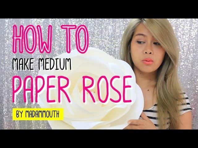 How to make medium paper ROSE by Madammouth [ มาดามเม้าท์สอนทำกุหลาบกระดาษข3609