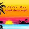 "BREAK DANCE CLUB ""CHILL OUT"""