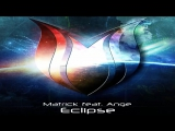 Matrick Feat. Ange - Eclipse (Extended Summer Mix)