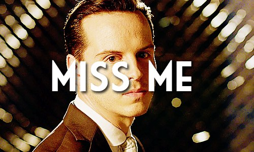 moriarty did u miss me - 500×300